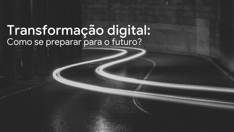 Transformação Digital: como se preparar para o futuro?